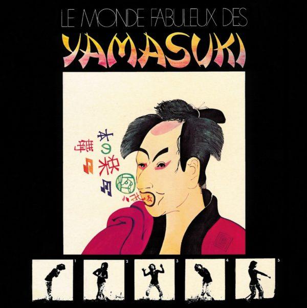 Le Monde Fabuleux Des YAMASUKI~素晴らしきYAMASUKIの世界~